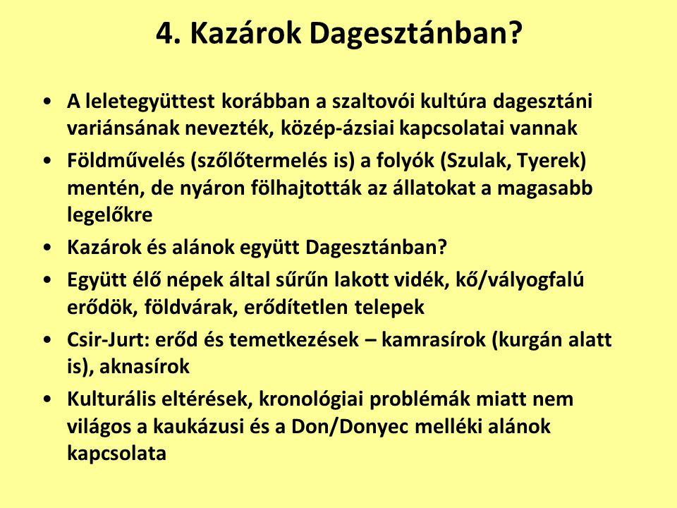 4. Kazárok Dagesztánban? A leletegyüttest korábban a szaltovói kultúra dagesztáni variánsának nevezték, közép-ázsiai kapcsolatai vannak Földművelés (s