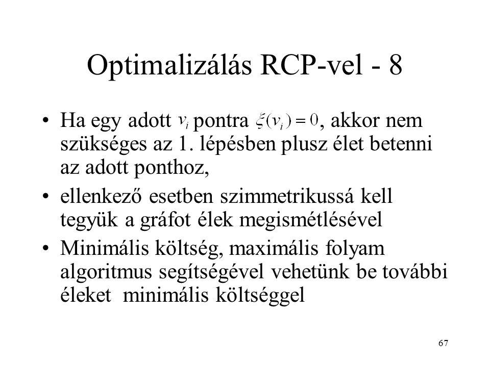 67 Optimalizálás RCP-vel - 8 Ha egy adott pontra, akkor nem szükséges az 1. lépésben plusz élet betenni az adott ponthoz, ellenkező esetben szimmetrik
