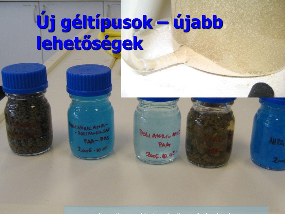 Új géltípusok – újabb lehetőségek http://www.vkkt.bme.hu/iason/index.html