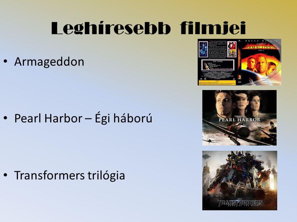 Leghíresebb filmjei Armageddon Pearl Harbor – Égi háború Transformers trilógia