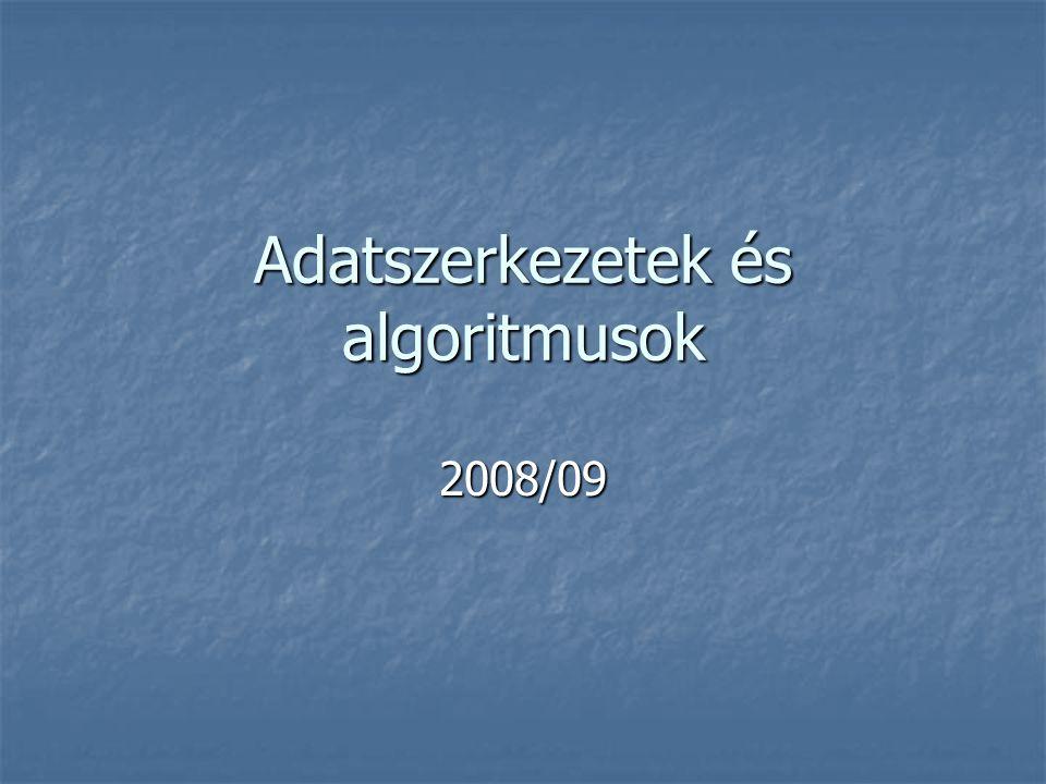 Adatszerkezetek és algoritmusok 2008/09