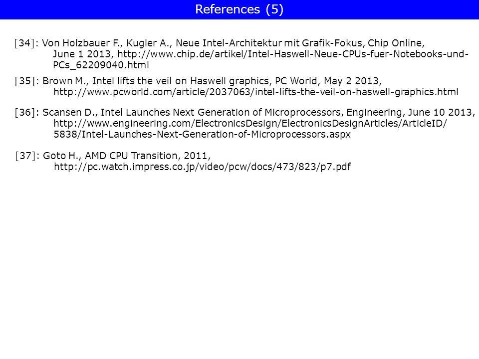 [34]: Von Holzbauer F., Kugler A., Neue Intel-Architektur mit Grafik-Fokus, Chip Online, June 1 2013, http://www.chip.de/artikel/Intel-Haswell-Neue-CP