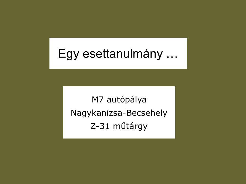 Egy esettanulmány … M7 autópálya Nagykanizsa-Becsehely Z-31 műtárgy