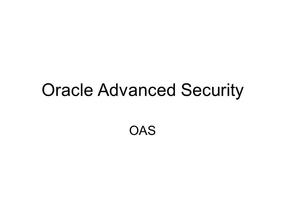 Oracle Advanced Security OAS