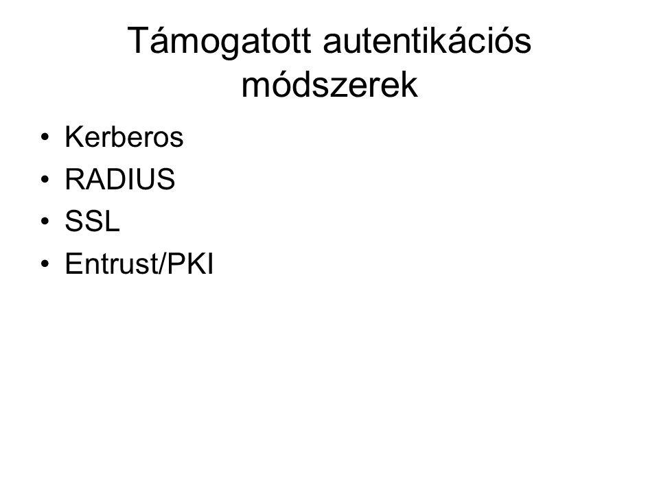 Támogatott autentikációs módszerek Kerberos RADIUS SSL Entrust/PKI