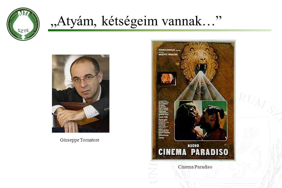 """Atyám, kétségeim vannak… Giuseppe Tornatore Cinema Paradiso"