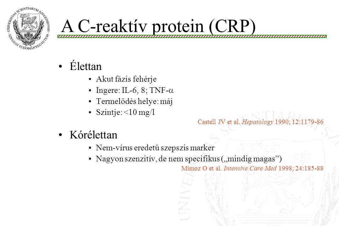 Élettan Akut fázis fehérje Ingere: IL-6, 8; TNF-  Termelődés helye: máj Szintje: <10 mg/l Castell JV et al. Hepatology 1990; 12:1179-86 Kórélettan Ne