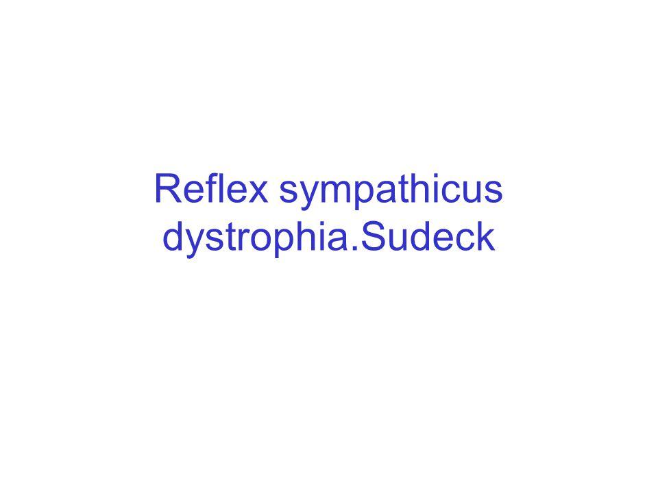 Reflex sympathicus dystrophia.Sudeck