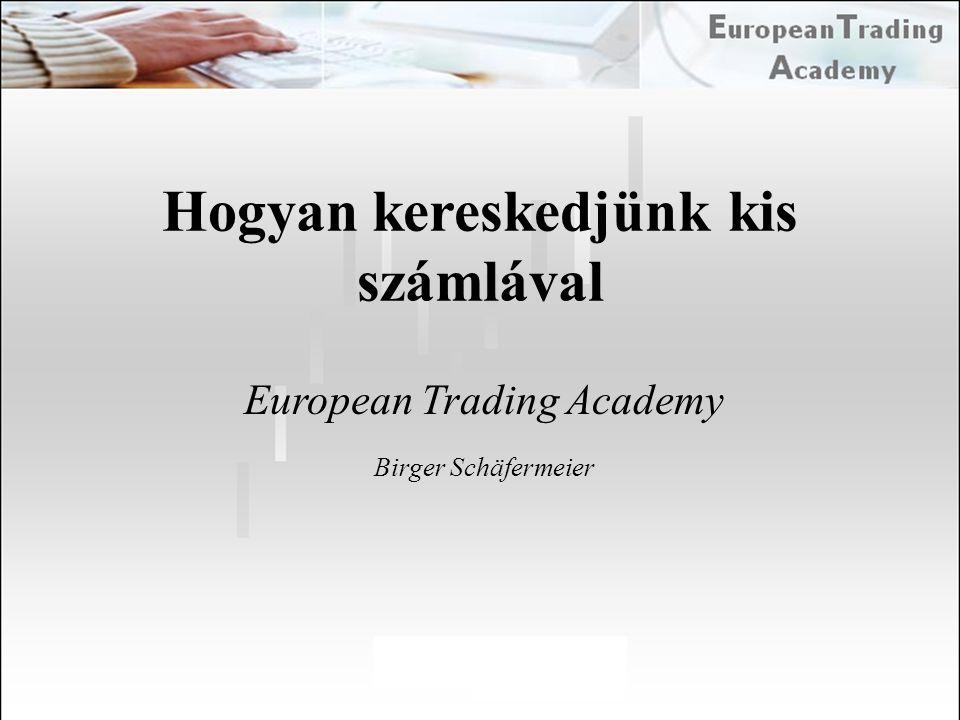 Hogyan kereskedjünk kis számlával European Trading Academy Birger Schäfermeier