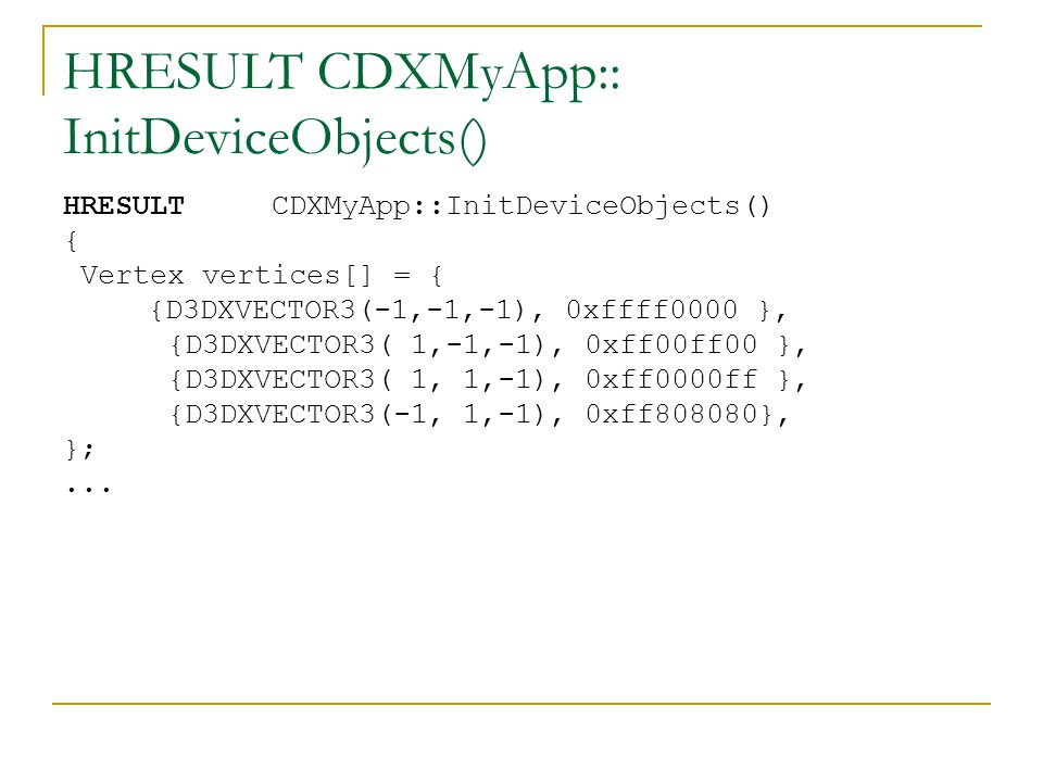 HRESULT CDXMyApp:: InitDeviceObjects()...