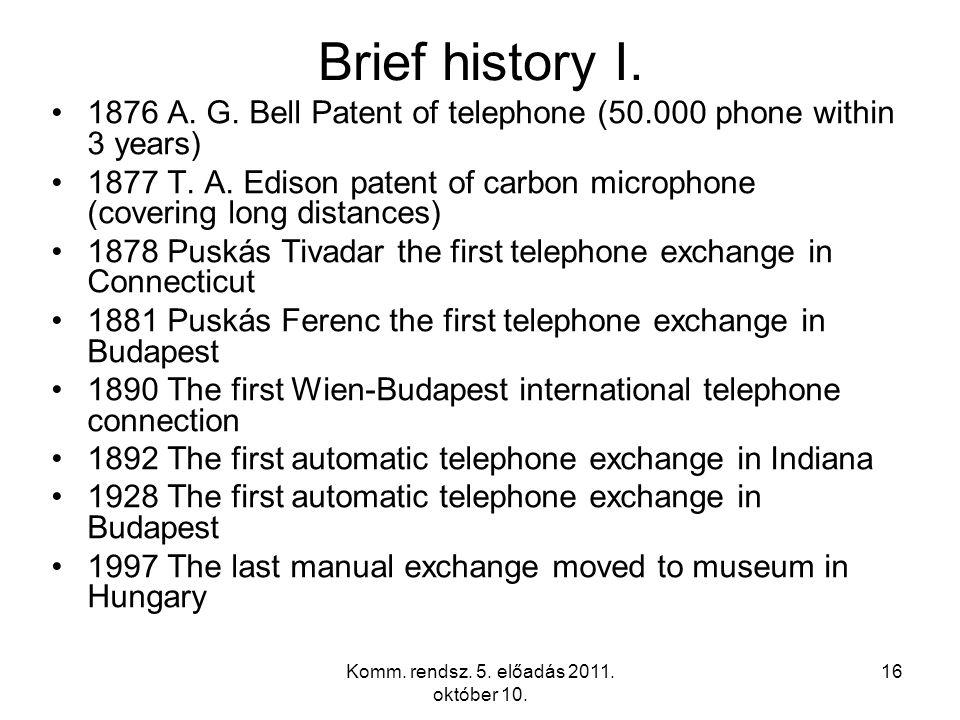 Komm. rendsz. 5. előadás 2011. október 10. 16 Brief history I.