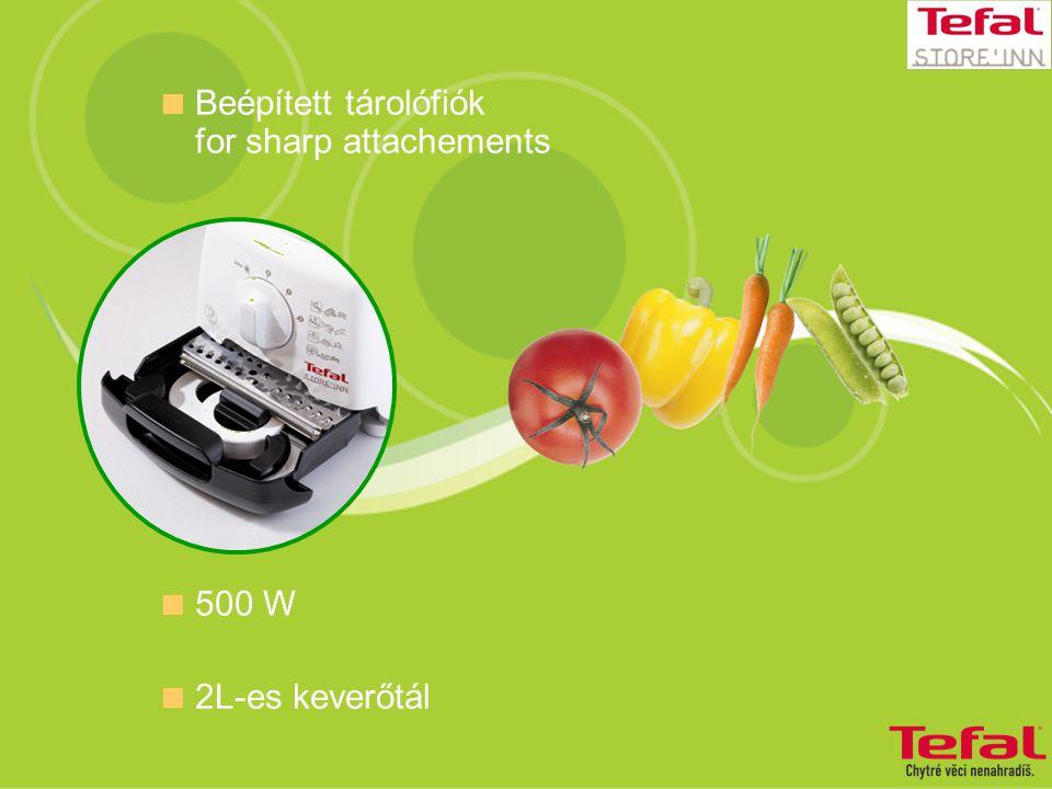  Beépített tárolófiók for sharp attachements  500 W  2L-es keverőtál
