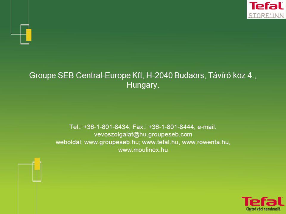 Groupe SEB Central-Europe Kft, H-2040 Budaörs, Távíró köz 4., Hungary.