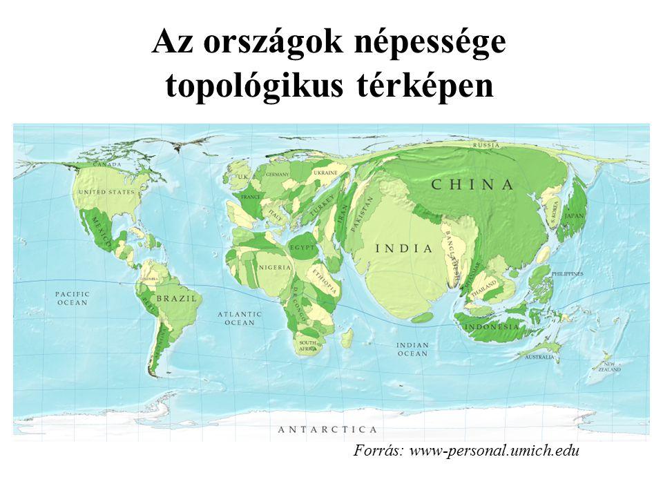 Az országok népessége topológikus térképen Forrás: www-personal.umich.edu