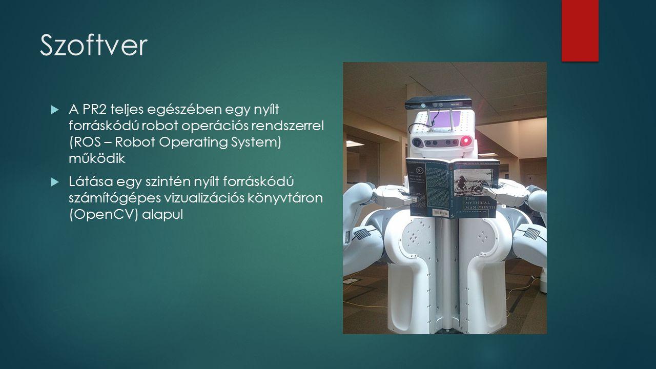 Szoftver  A PR2 teljes egészében egy nyílt forráskódú robot operációs rendszerrel (ROS – Robot Operating System) működik  Látása egy szintén nyílt f