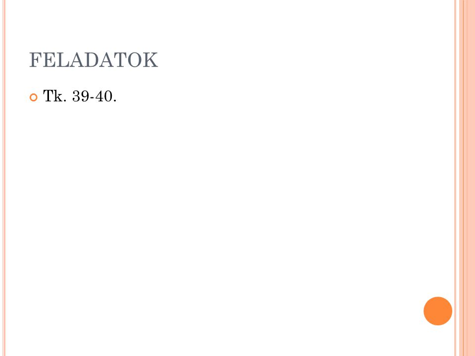 FELADATOK Tk. 39-40.