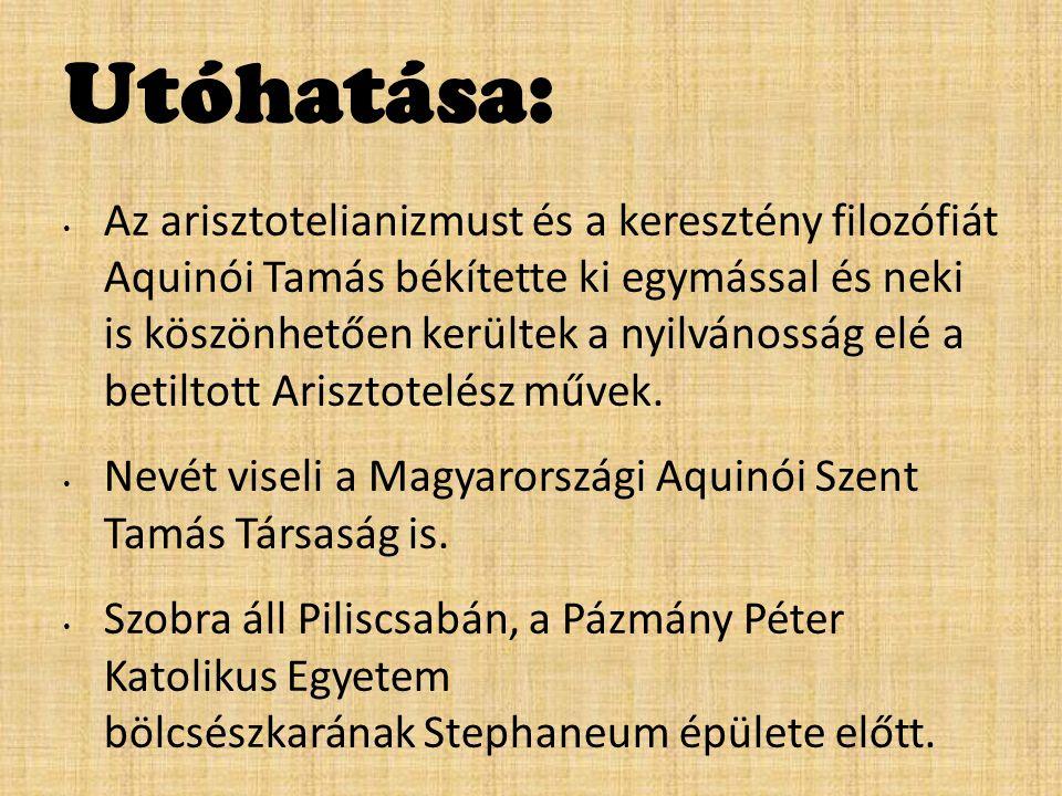 Utóhatása: Az arisztotelianizmust és a keresztény filozófiát Aquinói Tamás békítette ki egymással és neki is köszönhetően kerültek a nyilvánosság elé