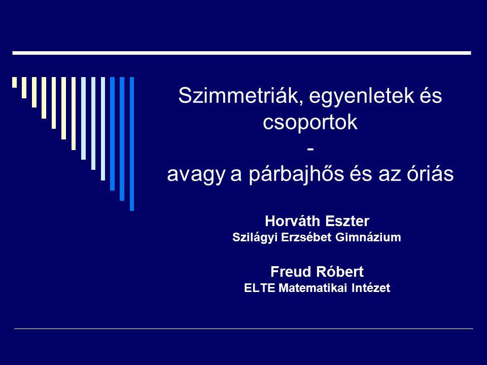 Publikáció  Horváth Eszter: On a four-dimensional crystallographic groups Teaching Mathematics and Computer Sciencs 4/2 (2006) 391-404
