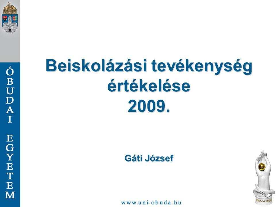 Beiskolázási tevékenység értékelése2009. Gáti József