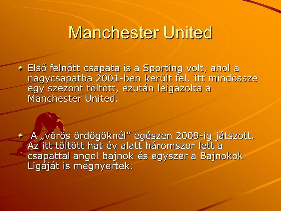 Manchester United Első felnőtt csapata is a Sporting volt, ahol a nagycsapatba 2001-ben került fel.