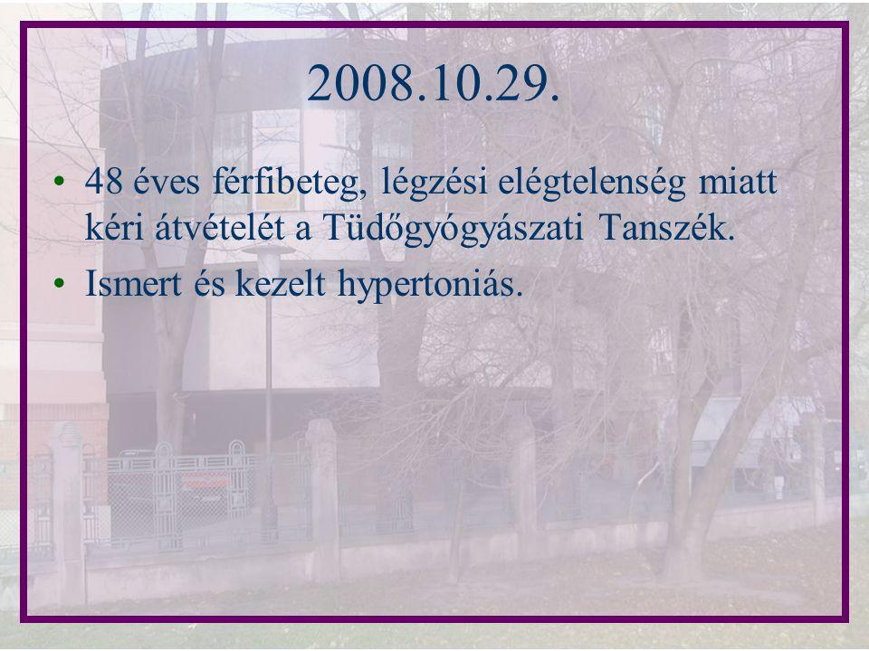 2008.10.29. 48 éves férfibeteg, légzési elégtelenség miatt kéri átvételét a Tüdőgyógyászati Tanszék. Ismert és kezelt hypertoniás.
