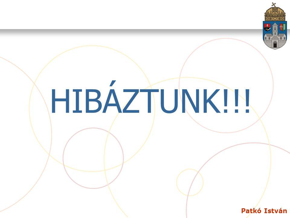 Patkó István HIBÁZTUNK!!!
