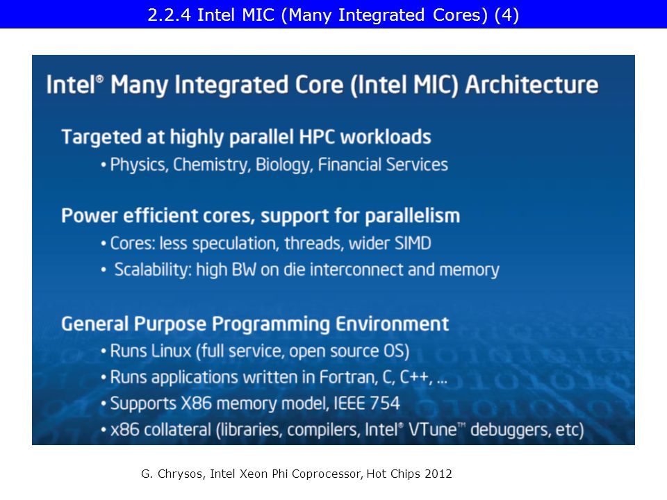 G. Chrysos, Intel Xeon Phi Coprocessor, Hot Chips 2012 2.2.4 Intel MIC (Many Integrated Cores) (4)