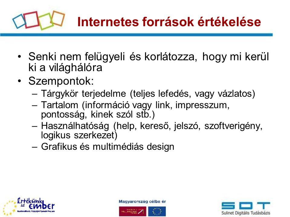 http://www.download.com/ http://letoltes.prim.hu/ http://www.origo.hu/szoftverbazis/index.ht ml http://szoftver.lap.hu/ Szabad felhasználású szoftverek