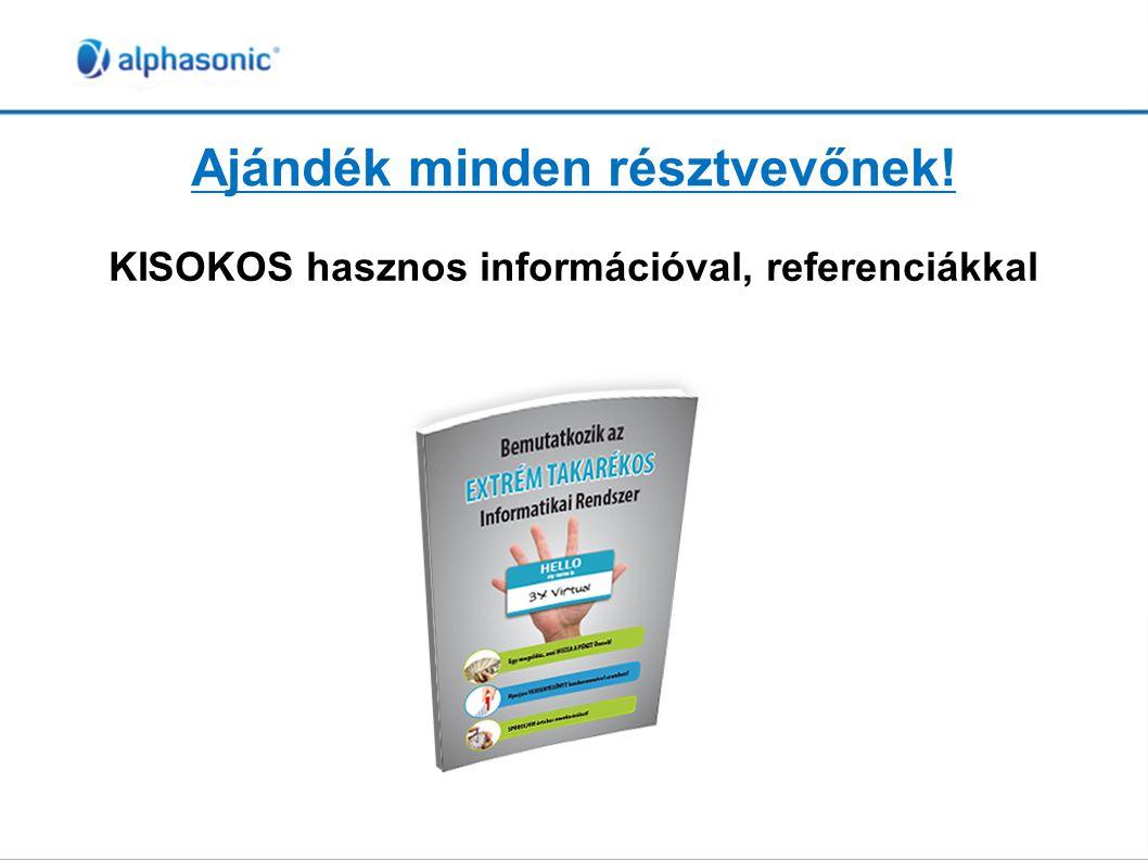 Ajándék minden résztvevőnek! KISOKOS hasznos információval, referenciákkal