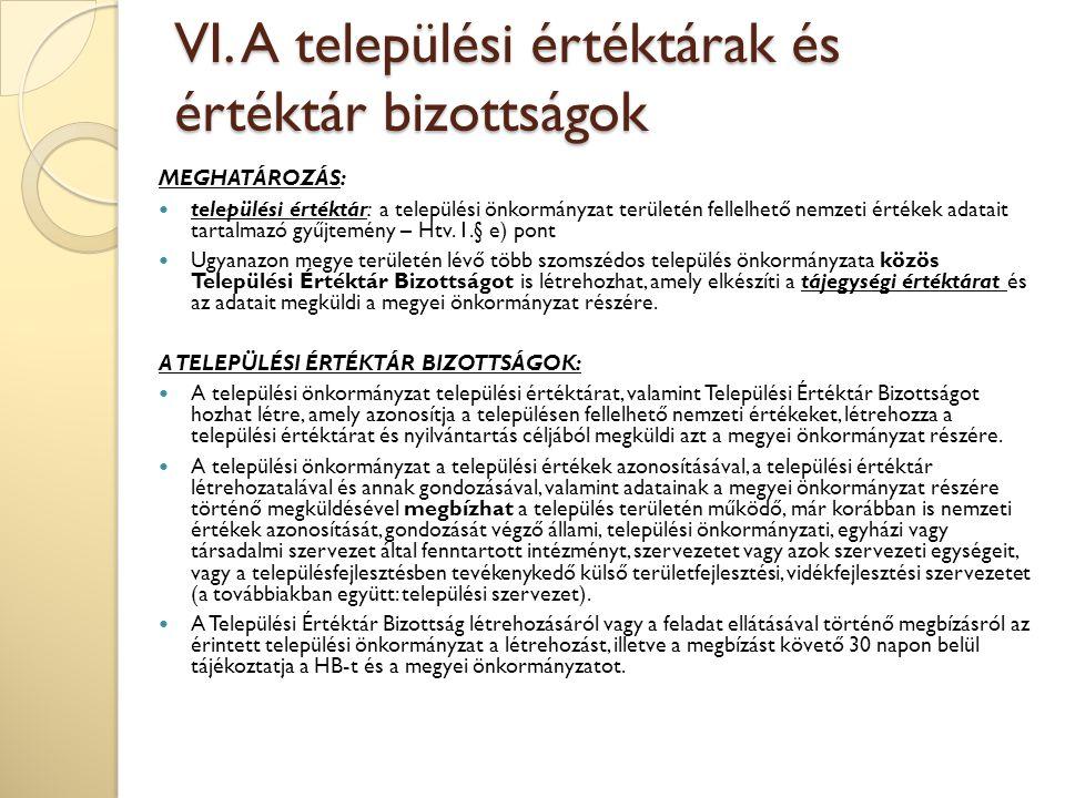 VI. A települési értéktárak és értéktár bizottságok MEGHATÁROZÁS: települési értéktár: a települési önkormányzat területén fellelhető nemzeti értékek