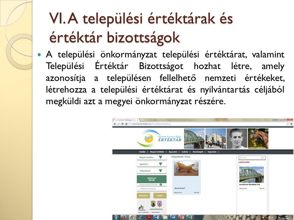 VI. A települési értéktárak és értéktár bizottságok A települési önkormányzat települési értéktárat, valamint Települési Értéktár Bizottságot hozhat l