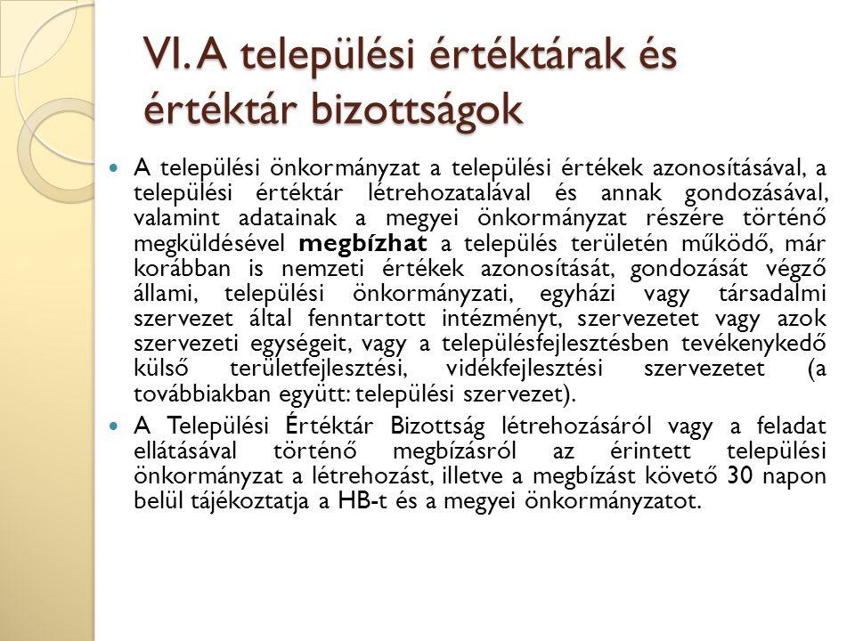 VI. A települési értéktárak és értéktár bizottságok A települési önkormányzat a települési értékek azonosításával, a települési értéktár létrehozatalá