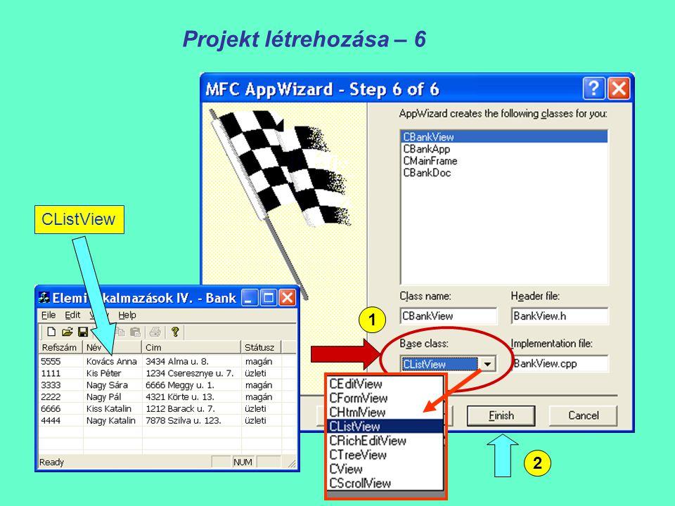 Projekt létrehozása – 6 1 2 CListView