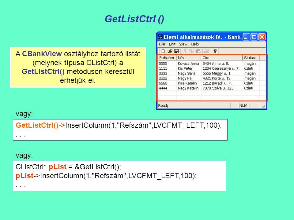 GetListCtrl () CListCtrl* pList = &GetListCtrl(); pList->InsertColumn(1, Refszám ,LVCFMT_LEFT,100);...