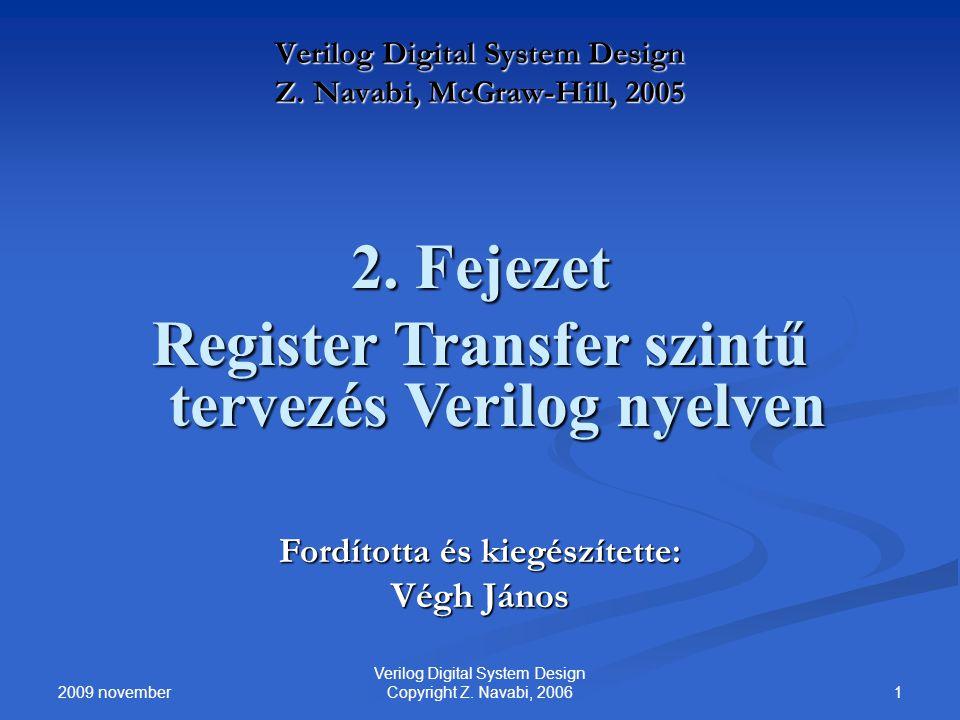 2009 november 1 Verilog Digital System Design Copyright Z. Navabi, 2006 Verilog Digital System Design Z. Navabi, McGraw-Hill, 2005 2. Fejezet Register