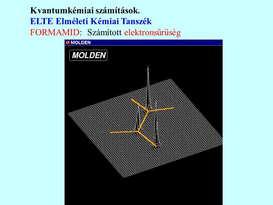 Kvantumkémiai számítások. ELTE Elméleti Kémiai Tanszék FORMAMID: Számított elektronsűrűség