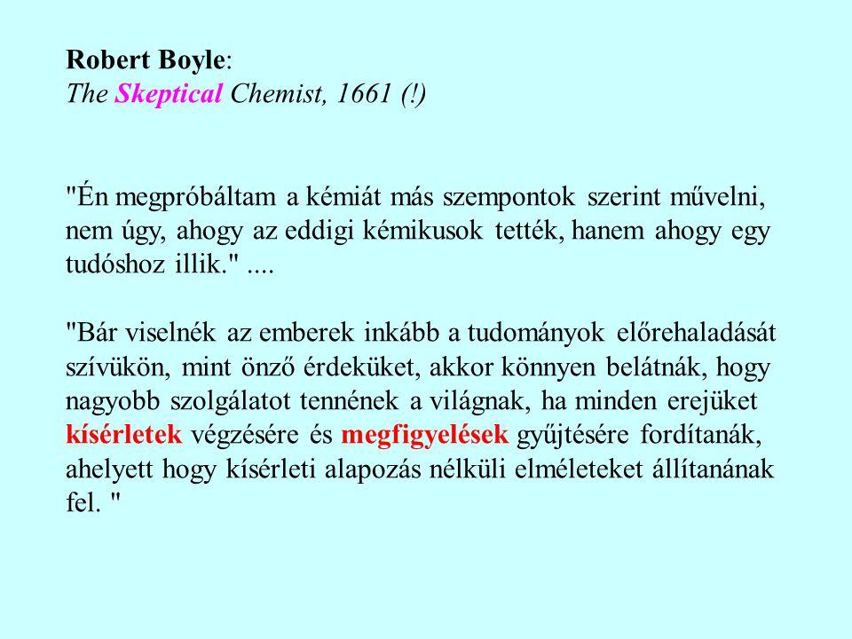 Robert Boyle: The Skeptical Chemist, 1661 (!)