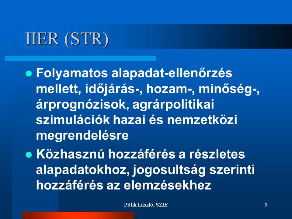 Pitlik László, SZIE5 IIER (STR) Folyamatos alapadat-ellenőrzés mellett, időjárás-, hozam-, minőség-, árprognózisok, agrárpolitikai szimulációk hazai és nemzetközi megrendelésre Közhasznú hozzáférés a részletes alapadatokhoz, jogosultság szerinti hozzáférés az elemzésekhez