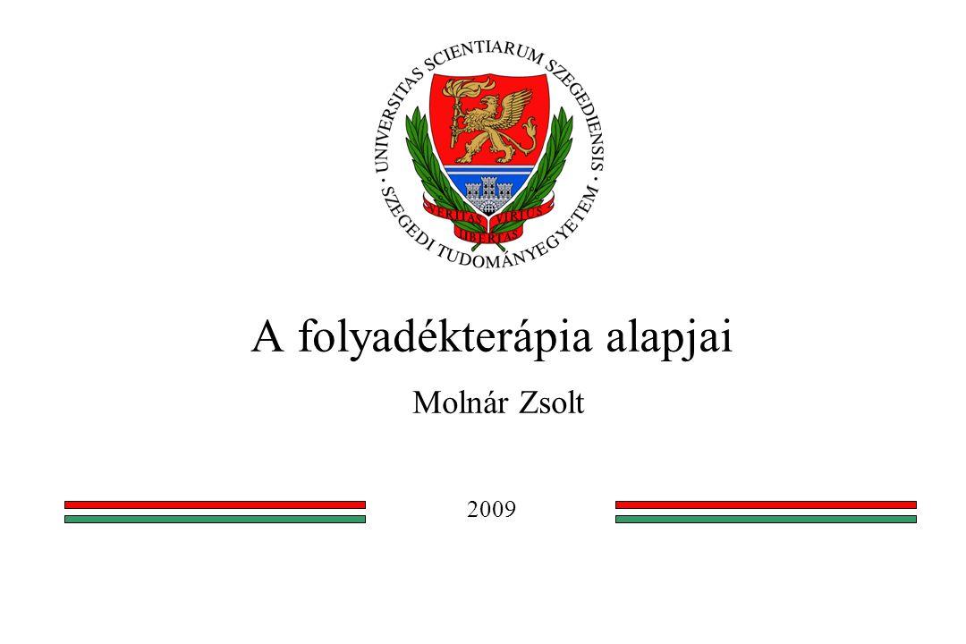 A folyadékterápia alapjai Molnár Zsolt 2009