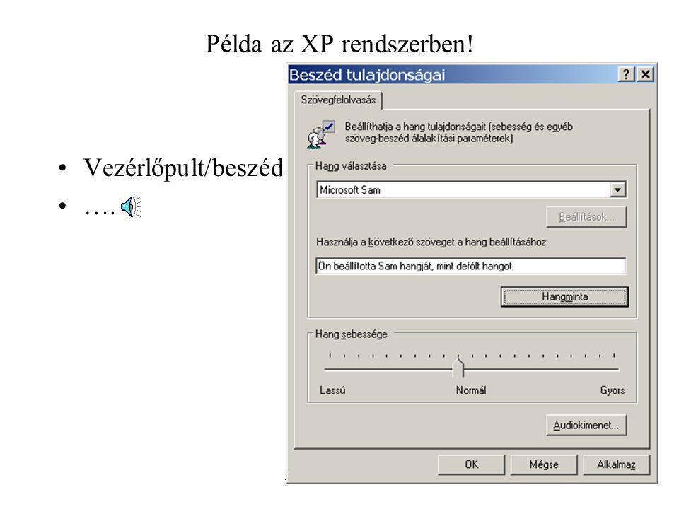 Beszed. 2015.04.17.9 Példa az XP rendszerben! Vezérlőpult/beszéd ….