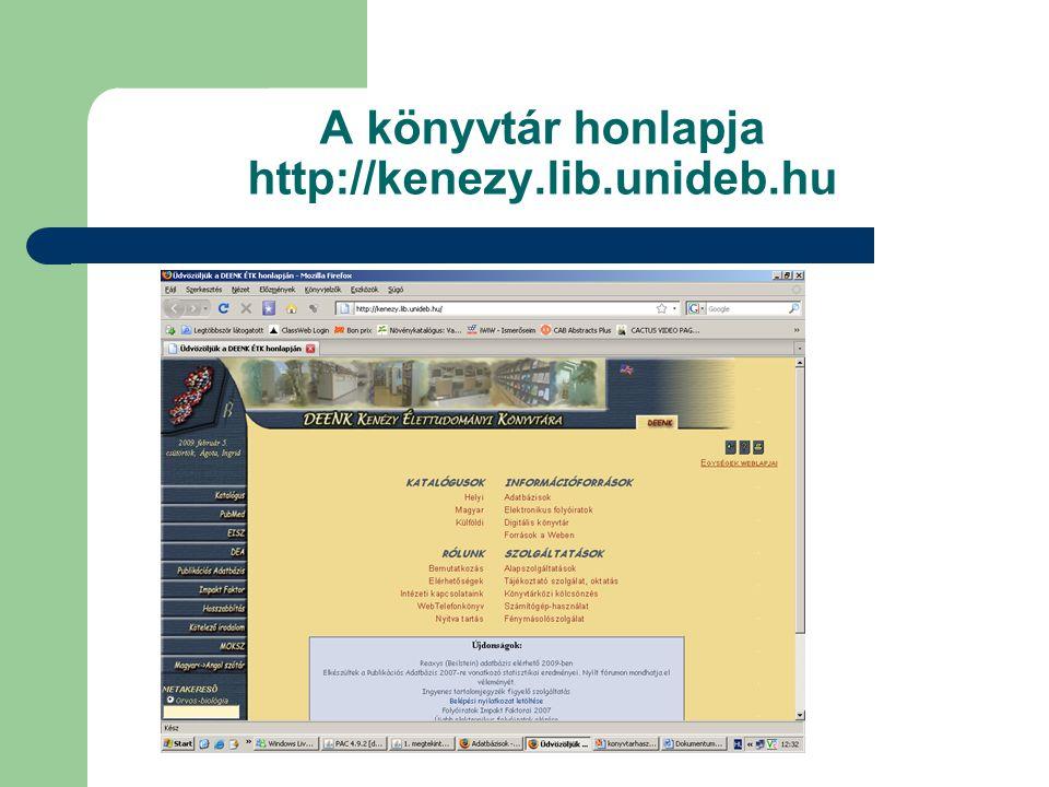 Gyors linkek (egyes adatbázisok kivételével)  Katalógusok:  helyi:  OPAC  Agrártudományi gyűjtemény  magyar:  MOKKA (Magyar Országos Közös Katalógus): egyetemek, főiskolák könyvtárai  VOCAL (Corvina rendszert használó könyvtárak) = ODR (Országos Dokumentum-ellátási Rendszer) (könyvtárközi kölcsönzés)  Hosszabbítás és raktári kikérő: olvasó vonalkódja, jelszó: születési dátum (csak a hónap és nap)  Kötelező irodalom (BSc Biológus és BSc Biomérnök)  DEA (centrumok, karok oktatási segédanyagai; doktori disszertációk, digitális könyvtár stb.)  Metakereső:A Debreceni Egyetem Egyetemi és Nemzeti Könyvtár (DEENK) metakeresője.