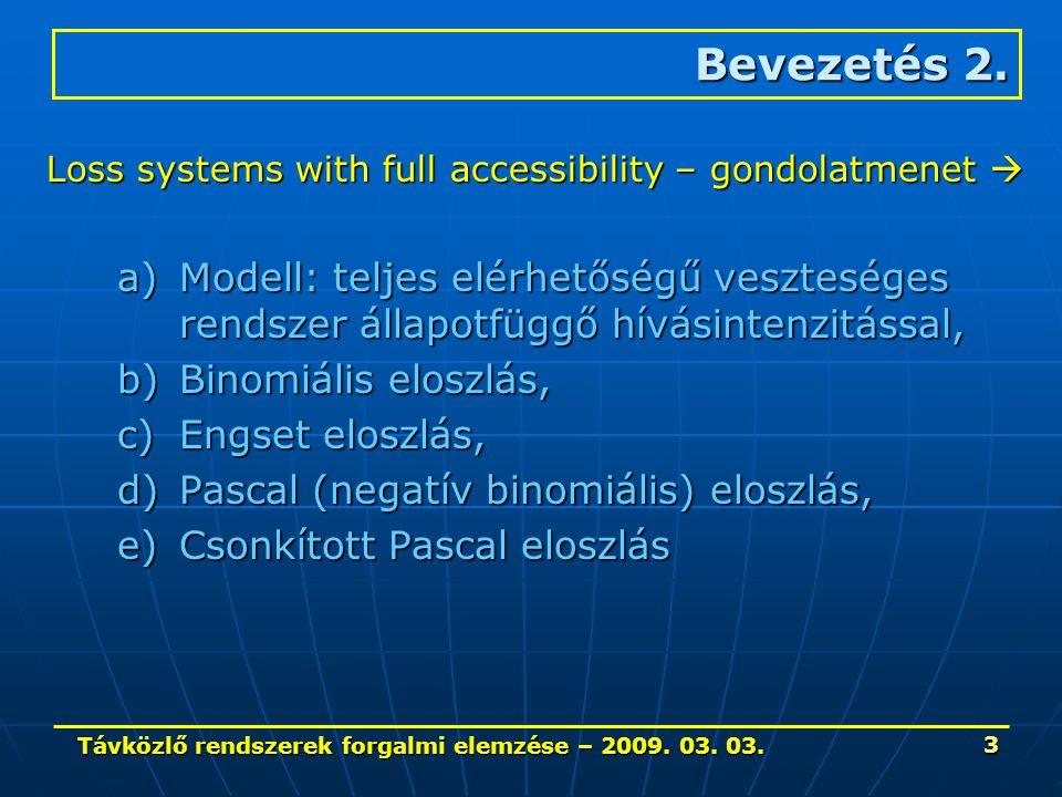 Távközlő rendszerek forgalmi elemzése – 2009.03. 03.