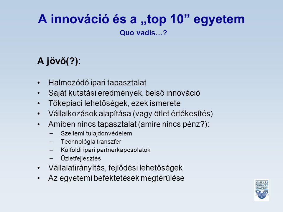 "A innováció és a ""top 10 egyetem Quo vadis…."