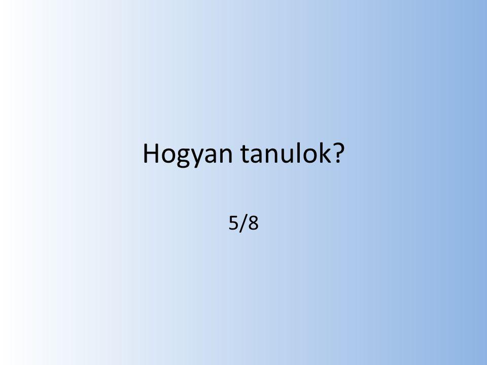 Hogyan tanulok? 5/8