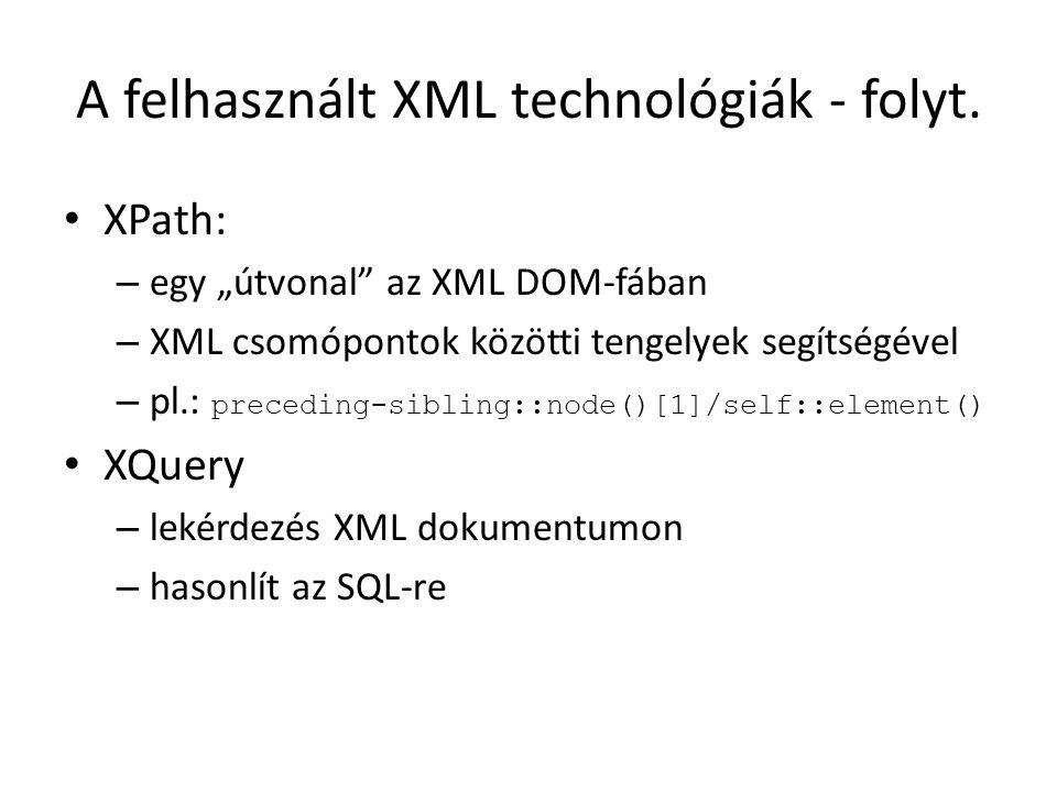 A felhasznált XML technológiák - folyt.