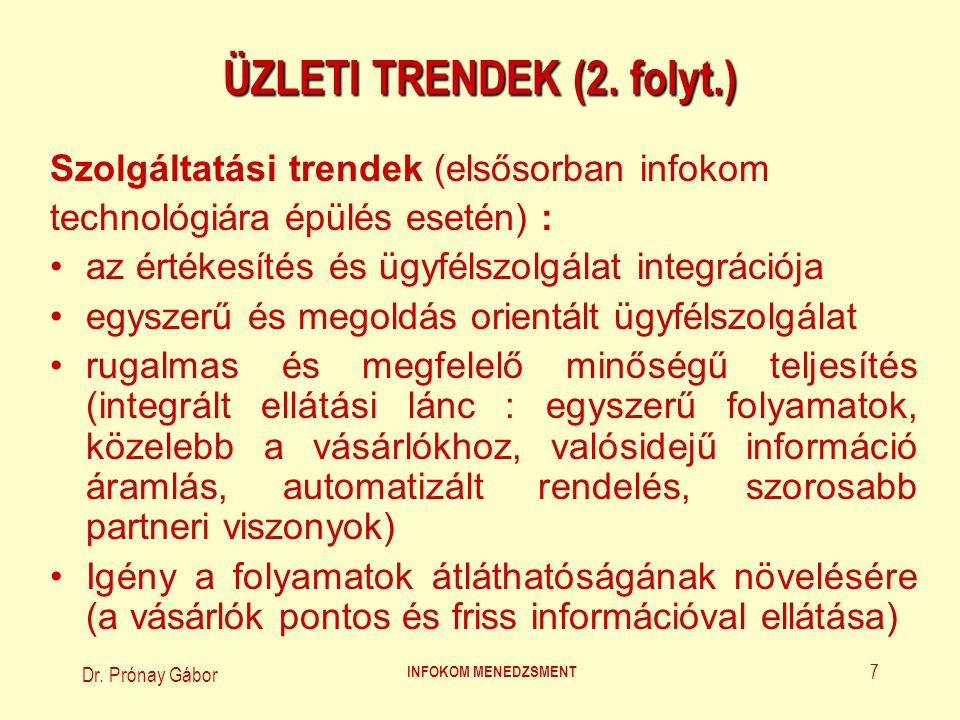 Dr. Prónay Gábor INFOKOM MENEDZSMENT 7 ÜZLETI TRENDEK (2. folyt.) Szolgáltatási trendek (elsősorban infokom technológiára épülés esetén) : az értékesí