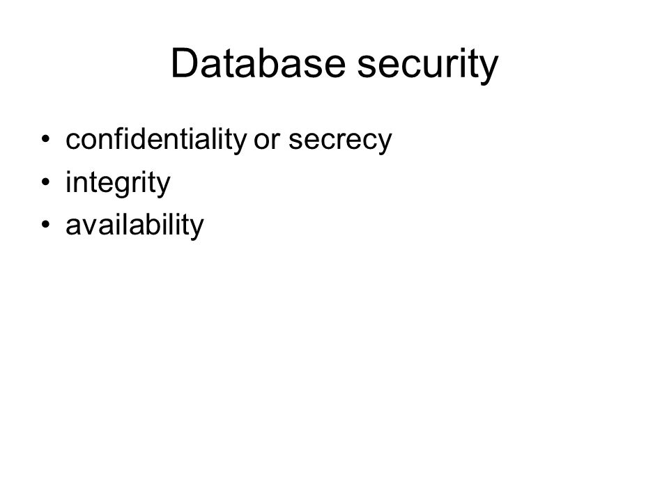 Database security confidentiality or secrecy integrity availability