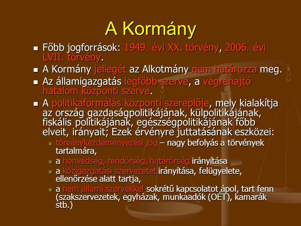 Főbb jogforrások: 1949. évi XX. törvény, 2006. évi LVII.