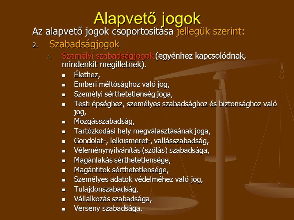 Alapvető jogok Az alapvető jogok csoportosítása jellegük szerint: 2.