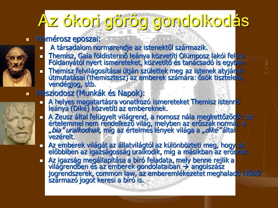 Az ókori görög gondolkodás Homérosz eposzai: Homérosz eposzai: A társadalom normarendje az istenektől származik.